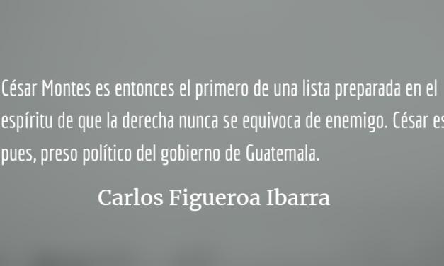 César Montes, preso político del gobierno de Guatemala
