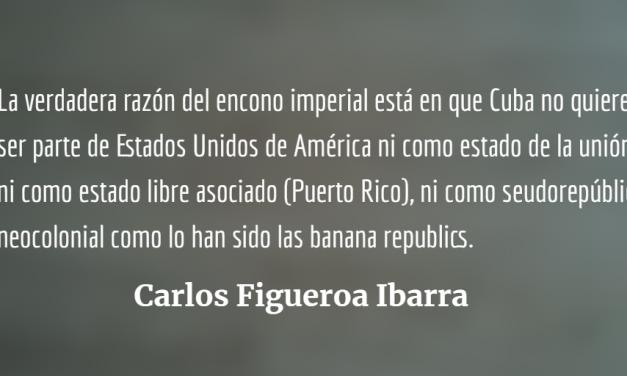 La verdad del odio imperialista a Cuba