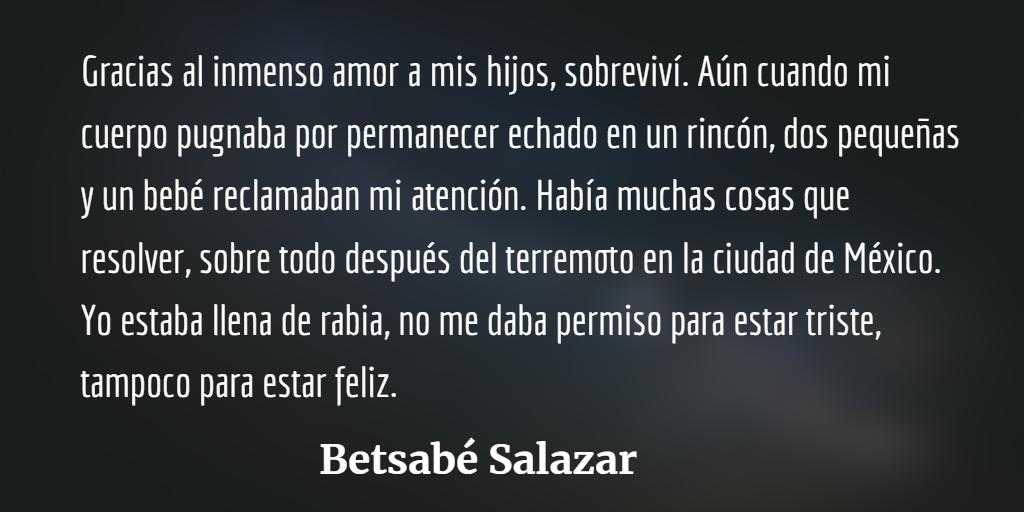 Betsabé Salazar, una historia incesante de lucha y sobrevivencia