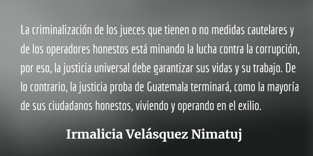 La peligrosa criminalización que enfrentan los jueces probos de Guatemala